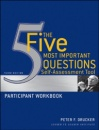 The Five Most Important Questions Self-Assessment Tool: Participant Workbook (J-B Leader to Leader Institute/PF Drucker Foundation) - Peter F. Drucker,Leader to Leader Institute (Formerly The Drucker Foundation)
