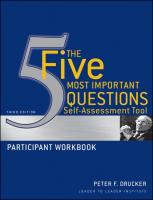 The Five Most Important Questions Self Assessment Tool: Participant Workbook Peter F. Drucker Author
