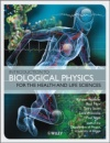 Introduction to Biological Physics for the Health and Life Sciences - Kirsten Franklin,Paul Muir,Terry Scott,Lara Wilcocks,Paul Yates