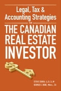 Legal, Tax and Accounting Strategies for the Canadian Real Estate Investor - George Dube, Steven Cohen