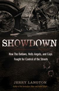 Showdown: How The Outlaws, Hells Angels And Cops Fought For Control Of The Streets - Jerry Langton