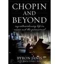 Chopin and Beyond - Byron Janis