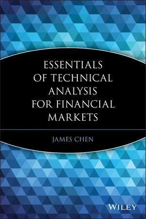 Essentials of Technical Analysis for Financial Markets als eBook von James Chen - John Wiley & Sons