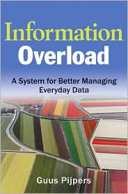 Information Overload: A System for Better Managing Everyday Data - Guus Pijpers