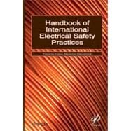 Handbook of International Electrical Safety Practices - Unknown