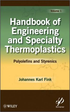 Handbook of Engineering and Specialty Thermoplastics: Polyolefins and Styrenics