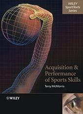 Acquisition and Performance of Sports Skills - McMorris, Terry