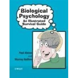 Biological Psychology: An Illustrated Survival Guide - Paul Aleixo