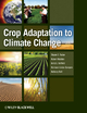 Crop Adaptation to Climate Change - Shyam Singh Yadav; Robert Redden; Jerry L. Hatfield; Hermann Lotze-Campen; Anthony J. W. Hall