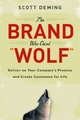 The Brand Who Cried Wolf - Scott Deming