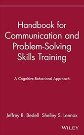 Handbook for Communication and Problem-Solving Skills Training: A Cognitive-Behavioral Approach - Bedell, Jeffrey R. / Bedell / Lennox