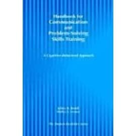 Handbook for Communication and Problem-Solving Skills Training: A Cognitive-Behavioral Approach - Bedell