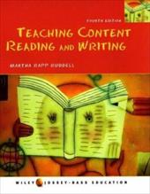 Teaching Content Reading and Writing - Ruddell, Martha Rapp