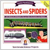 Janice VanCleave's Insects and Spiders: Mind-Boggling Experiments You Can Turn Into Science Fair Projects - VanCleave, Janice Pratt / Cleave, Janice Van