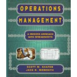Operations Management: A Process Approach with Spreadsheets: A Conceptual, Process-based Approach with Integrated Problems and Spreadsheets - Scott M. Shafer, Jack R. Meredith