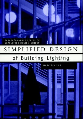 Simplified Design of Building Lighting - Schiler, Marc / Schiler
