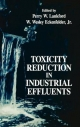 Toxicity Reduction in Industrial Effluents - P.W. Lankford; Wesley Eckenfelder