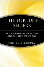 The Fortune Sellers: The Big Business of Buying and Selling Predictions - Sherden, William A. / Sherden
