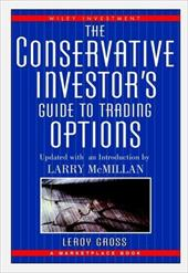 The Conservative Investor's Guide to Trading Options - Gross, LeRoy / McMillan, Larry / Gross