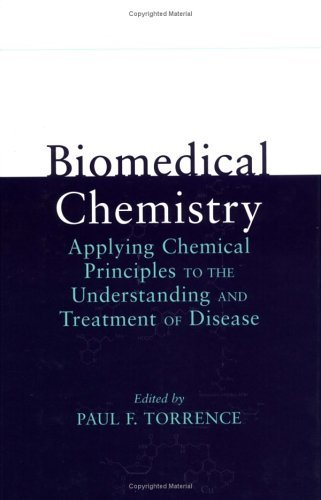 Biomedical Chemistry: Applying Chemical Principles to the Understanding and Treatment of Disease - Torrence, Paul F.