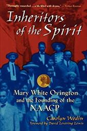 Inheritors of the Spirit: Mary White Ovington and the Founding of the NAACP - Wedin, Carolyn / Wedin / Lewis, David Levering