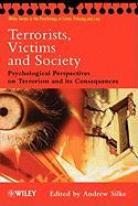 Terrorists, Victims and Society: Psychological Perspectives on Terrorism and Its Consequences