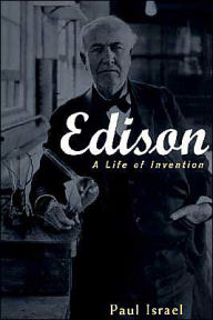 Edison: A Life of Invention Paul Israel Author