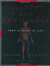 Anatomy and Physiology: From Science to Life - Tortora, Gerard J. / Kemnitz, Christopher / Jenkins, Gail