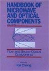 Handbook of Microwave and Optical Components, Fiber and Electro-Optical Components - Chang, Kai