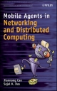 Mobile Agents in Networking and Distributed Computing - Jiannong Cao; Sajal K. Das