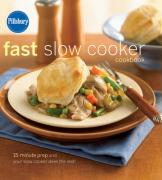 Pillsbury Fast Slow Cooker Cookbook: 15-Minute Prep and Your Slow Cooker Does the Rest!