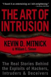 The Art of Intrusion: The Real Stories Behind the Exploits of Hackers, Intruders & Deceivers - Mitnick, Kevin D. / Simon, William L.
