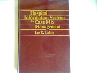 Hospital Information Systems for Case Mix Management