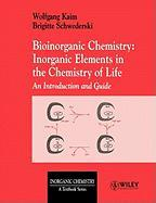 Bioinorganic Chemistry: Inorganic Elements in the Chemistry of Life: An Introduction and Guide