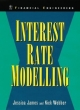 Interest Rate Modelling - Jessica James; Nick Webber