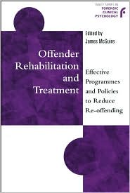 Offender Rehabilitation and Treatment: Effective Programmes and Policies to Reduce Re-offending - James McGuire (Editor)
