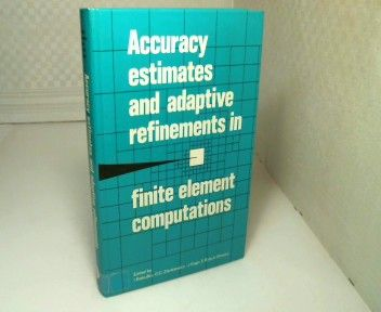 Accuracy Estimates and Adaptive Refinements in Finite Element Computations. (= Wiley Series in Numerical Methods in Engineering). - Babuska, I.,  O.C. Zienkiewicz,  J. Gago, J. and E.R. de Oliveira (Editors).