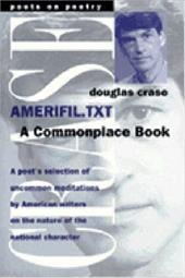 Amerifil.Txt: A Commonplace Book - Crase, Douglas