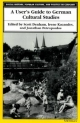 A User's Guide to German Cultural Studies - Scott D. Denham; Irene Kacandes; Jonathan Petropoulos