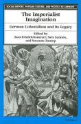 The Imperialist Imagination: German Colonialism and Its Legacy