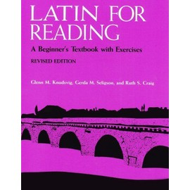 Latin for Reading: A Beginner's Textbook with Exercises - Collectif