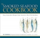 Smoked Seafood Cookbook - T.R. Durham