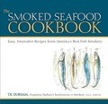 The Smoked Seafood Cookbook - T.R. Durham