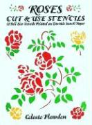Roses Cut & Use Stencils: 53 Full-Size Stencils Printed on Durable Stencil Paper