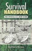 Survival Handbook: The Official U.S. Army Guide