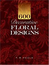 600 Decorative Floral Designs - Heald, F. B.