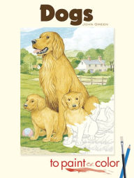 Dogs to Paint or Color - John Green