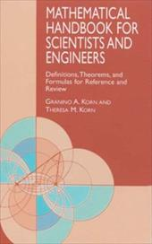 Mathematical Handbook for Scientists and Engineers: Definitions, Theorems, and Formulas for Reference and Review - Korn, Granino Arthur / Korn / Korn, Theresa M.