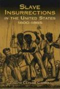 Slave Insurrections in the United States, 1800-1865
