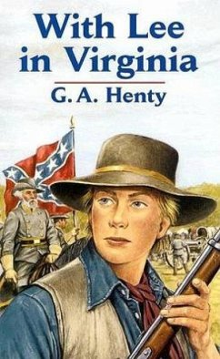 With Lee in Virginia - Henty, G. A.
